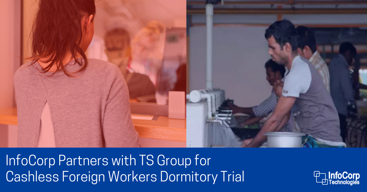 InfoCorp Partners with TS Group for Cashless Foreign Workers Dormitory Trial-final