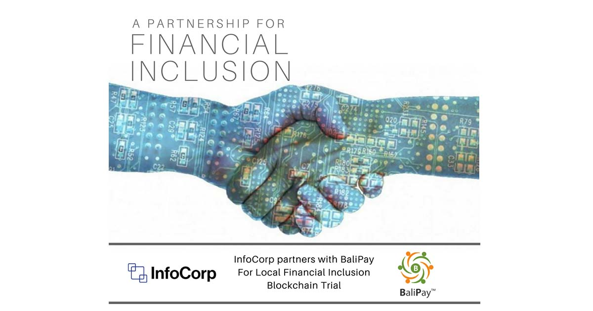 InfoCorp partners with Balipay For Local Financial Inclusion Blockchain Trial